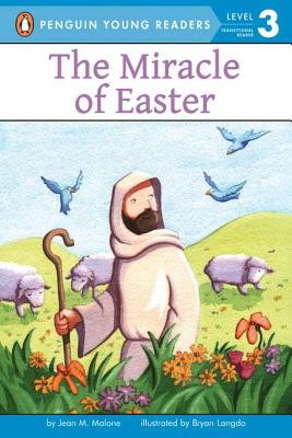 The Miracle of Easter By Malone, Jean M./ Langdo, Bryan (ILT)
